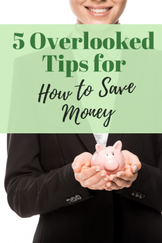 5 Overlooked Tips Saving Money
