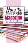 How To Get Free Magazine Subscriptions