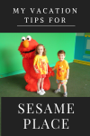 My Sesame Place Vacation Tips