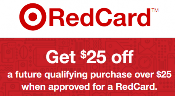 $25 off $25+ Purchase at Target w/ new REDcard (Debit or Credit Card)